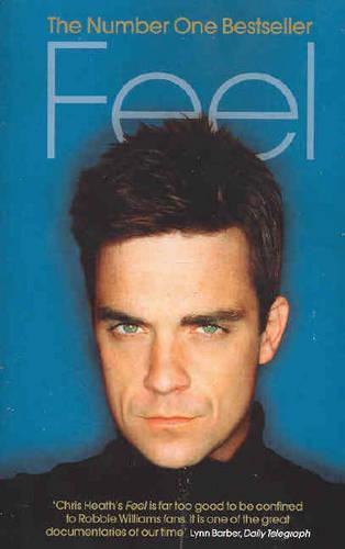 Feel: Robbie Williams (Paperback)