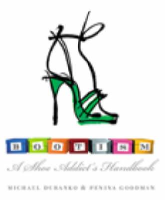 Bootism: A shoe addict's handbook (Paperback)