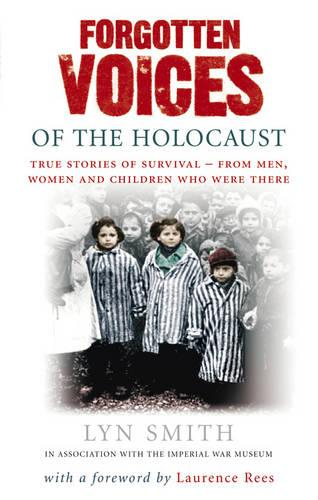 Forgotten Voices of The Holocaust: A new history in the words of the men and women who survived (Paperback)