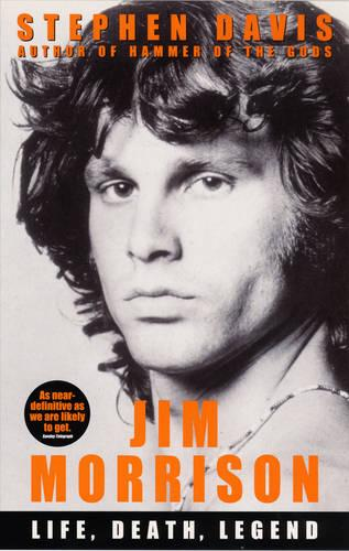 Jim Morrison: Life, Death, Legend (Paperback)