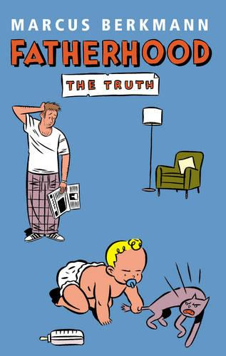 Fatherhood: The Truth (Paperback)
