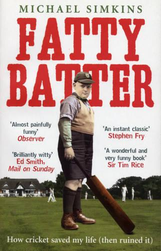 Fatty Batter: How cricket saved my life (then ruined it) (Paperback)