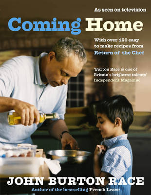 Coming Home: With over 150 easy to make recipes from Return of the Chef (Hardback)