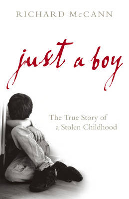 Just a Boy: The True Story of a Stolen Childhood (Paperback)