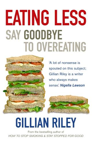 Eating Less: Say Goodbye to Overeating (Paperback)