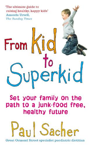 From Kid to Superkid: Set your family on the path to a junk-food free, healthy future (Paperback)