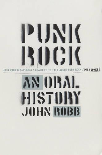 Punk Rock: An Oral History (Paperback)