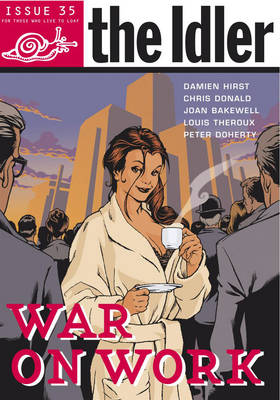 The Idler (Issue 35) War on Work (Paperback)