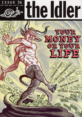 The Idler (Issue 36) Money Madness: Your Money or Your Life? (Paperback)