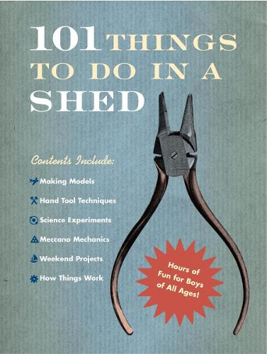 101 Things To Do In A Shed (Hardback)