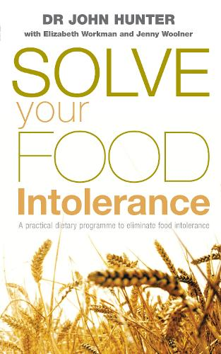 Solve Your Food Intolerance: A practical dietary programme to eliminate food intolerance (Paperback)
