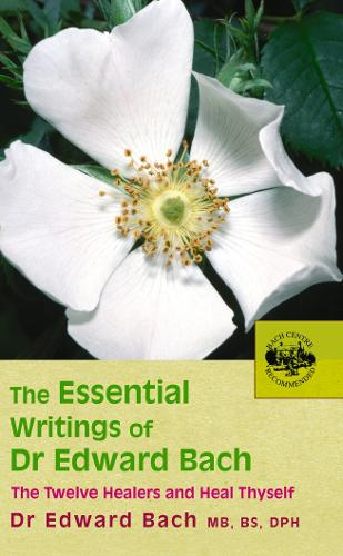 The Essential Writings of Dr Edward Bach (Paperback)