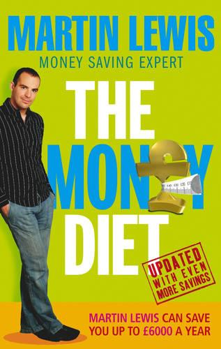 The Money Diet - revised and updated: The ultimate guide to shedding pounds off your bills and saving money on everything! (Paperback)