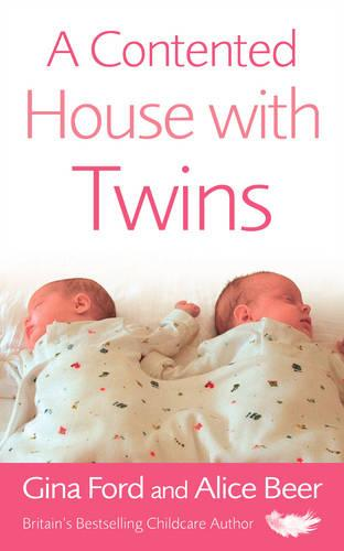 A Contented House with Twins by Gina Ford, Alice Beer | Waterstones