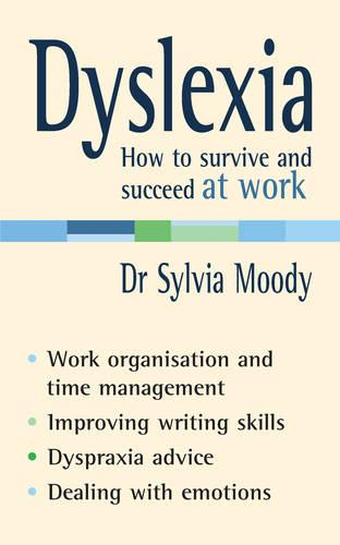 Dyslexia: How to survive and succeed at work (Paperback)