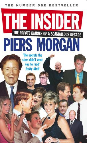 The Insider: The Private Diaries of a Scandalous Decade (Paperback)