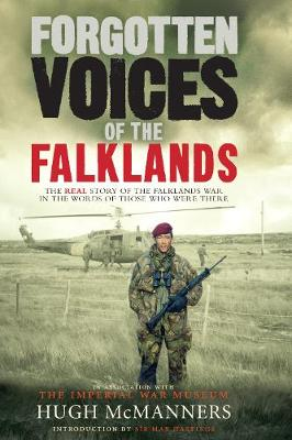 Forgotten Voices of the Falklands: The Real Story of the Falklands War (Hardback)