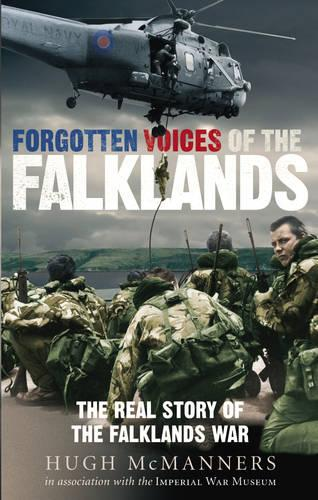 Forgotten Voices of the Falklands: The Real Story of the Falklands War (Paperback)