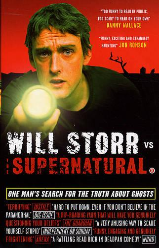 Will Storr Vs. The Supernatural: One man's search for the truth about ghosts (Paperback)