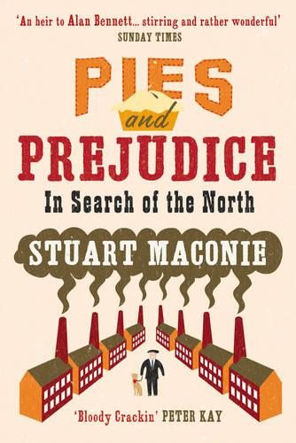Pies and Prejudice: In search of the North (Paperback)