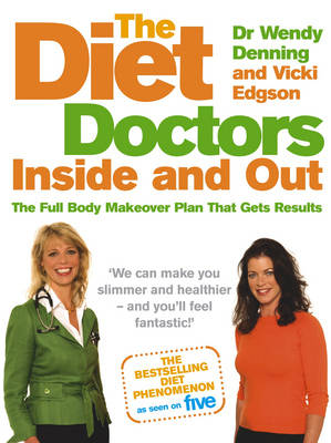 The Diet Doctors Inside and Out: The Full Body Makeover Plan That Gets Results (Paperback)