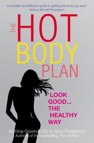 The Hot Body Plan: Look good...the healthy way (Paperback)