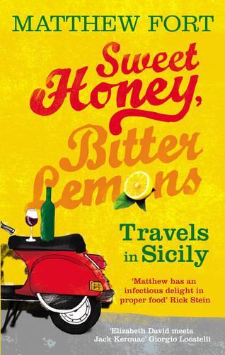 Sweet Honey, Bitter Lemons: Travels in Sicily on a Vespa (Paperback)
