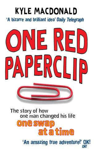 One Red Paperclip: The story of how one man changed his life one swap at a time (Paperback)