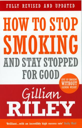 How To Stop Smoking And Stay Stopped For Good: fully revised and updated (Paperback)