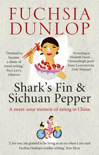 Shark's Fin and Sichuan Pepper: A sweet-sour memoir of eating in China (Paperback)