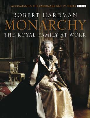 Monarchy: The Royal Family at Work (Hardback)