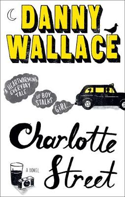 Charlotte Street: The laugh out loud romantic comedy with a twist for fans of Nick Hornby (Paperback)
