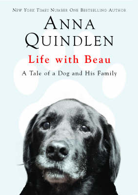 Life with Beau: A Tale of a Dog and His Family (Hardback)