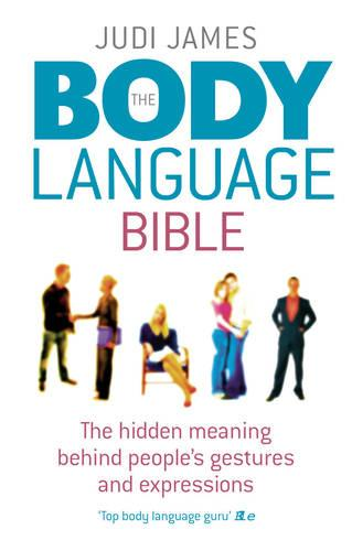 The Body Language Bible: The hidden meaning behind people's gestures and expressions (Paperback)