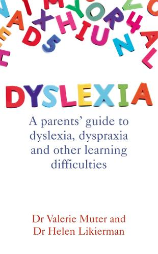 Dyslexia: A parents' guide to dyslexia, dyspraxia and other learning difficulties (Paperback)