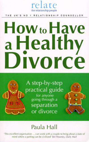 How to Have a Healthy Divorce: A Relate Guide (Paperback)