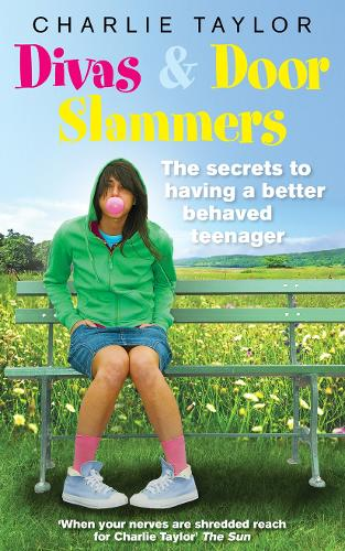 Divas & Door Slammers: The Secret to Having a Better Behaved Teenager (Paperback)