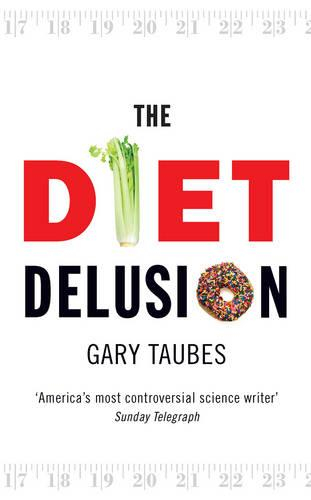 The Diet Delusion (Paperback)