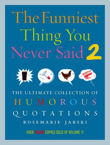 Funniest Thing You Never Said 2 (Paperback)