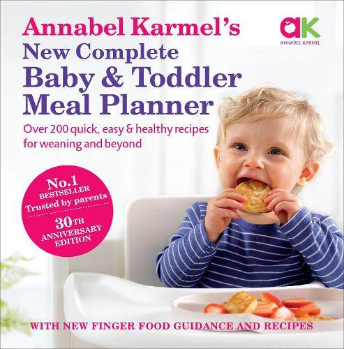 Annabel Karmel's New Complete Baby & Toddler Meal Planner - 4th Edition (Hardback)