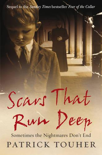 Scars that Run Deep: Sometimes the Nightmares Don't End (Paperback)