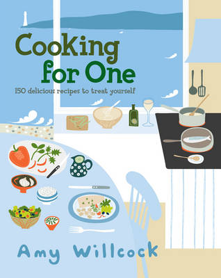 Cooking for One: 150 recipes to treat yourself (Hardback)