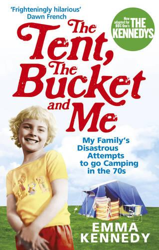 The Tent, the Bucket and Me (Paperback)