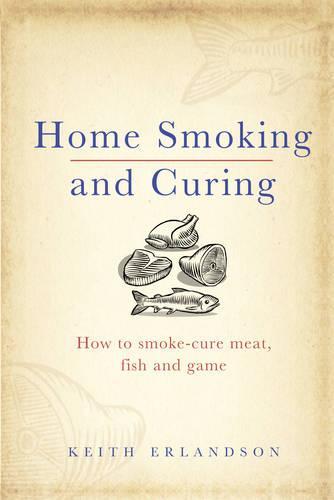 Home Smoking and Curing (Hardback)