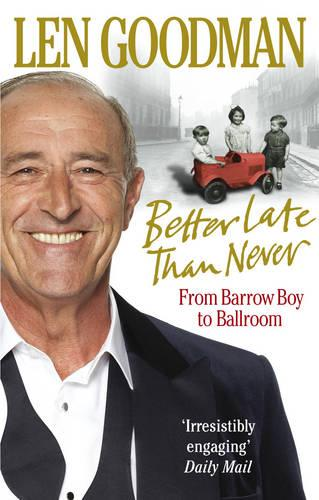 Better Late Than Never: From Barrow Boy to Ballroom (Paperback)