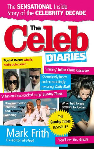 The Celeb Diaries: The Sensational Inside Story of the Celebrity Decade (Paperback)