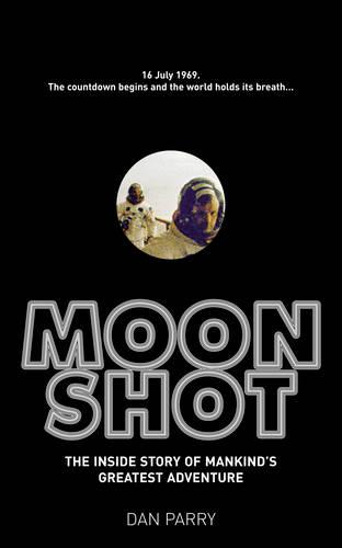 Moonshot: The Inside Story of Mankind's Greatest Adventure (Paperback)