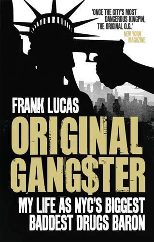 Original Gangster: My Life as NYC's Biggest Baddest Drugs Baron (Paperback)
