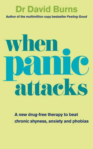 When Panic Attacks: A new drug-free therapy to beat chronic shyness, anxiety and phobias (Paperback)