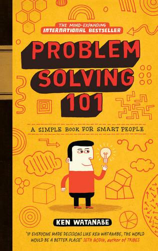 Problem Solving 101: A simple book for smart people (Hardback)